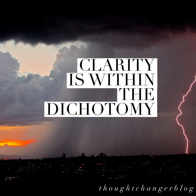 Want Some Clarity? Embrace the Dichotomy